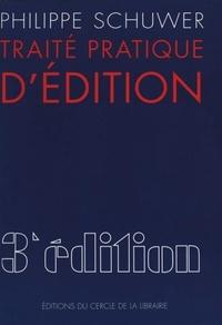 Philippe Schuwer - Traité pratique d'édition.