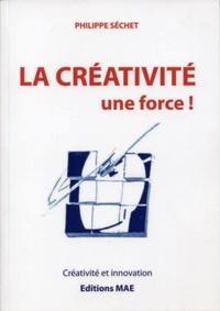 Philippe Séchet - La créativité, une force !.