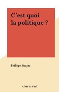 Philippe Séguin - C'est quoi la politique ?.