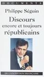 Philippe Séguin - Discours encore et toujours républicains - De l'exception française.