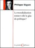 Philippe Séguin - La mondialisation sonne-t-elle le glas du politique ?.