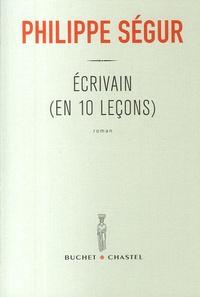 Philippe Ségur - Ecrivain (en 10 leçons).