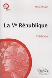 Philippe Ségur - La Ve République.