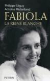 Philippe Séguy et Antoine Michelland - Fabiola - La reine blanche.
