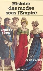 Philippe Séguy - Histoire des modes sous l'Empire.