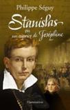 Philippe Séguy - Stanislas ou un caprice de Joséphine.