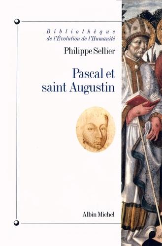 Pascal et saint Augustin - Philippe Sellier - Format ePub - 9782226297686 - 9,49 €