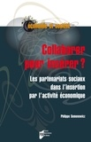 Philippe Semenowicz - Collaborer pour insérer ? - Les partenariats sociaux dans l'insertion par l'activité économique.