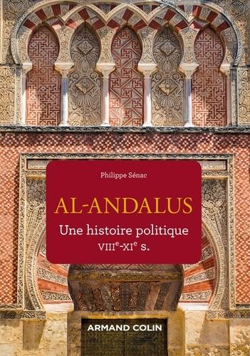 Al-Andalus. Une histoire politique VIIe-XIe s.