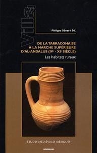 Philippe Sénac - De la Tarraconaise à la Marche Supérieure d'al-Andalus (IVe-XIe siècle) : les habitats ruraux.