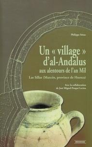 """Philippe Sénac - Un """"village"""" d'al-Andalus aux alentours de l'an Mil - Las Sillas (Marcen, province de Huesca)."""