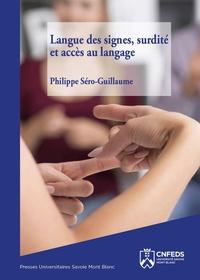 Philippe Sero-Guillaume - Langue des signes, surdité et accès au langage.