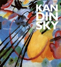 Philippe Sers - Kandinsky - L'aventure de l'art abstrait.