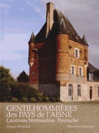 Philippe Seydoux - Gentilhommières des pays de l'Aisne - Tome 1, Laonnois, Vermandois, Thiérache.