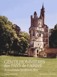 Philippe Seydoux - Gentilhommières des pays de l'Aisne - Tome 2, Soissonnais, Tardenois et Brie.