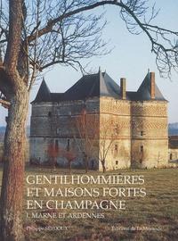 Histoiresdenlire.be Gentilhommières et maisons fortes en Champagne - Tome 1, Marne et Ardennes Image
