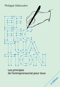 Philippe Siberzahn - Effectuation - Les principes de l'entreprenariat pour tous.