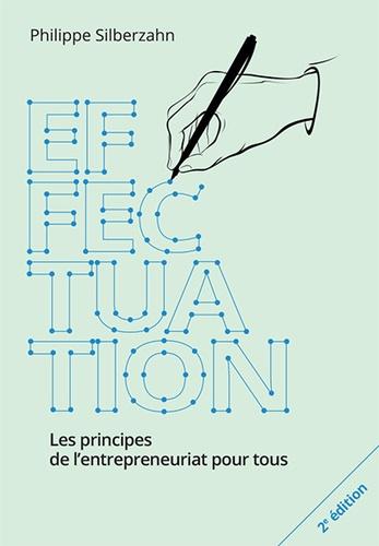 Effectuation. Les principes de l'entreprenariat pour tous 2e édition