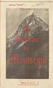 Philippe Sicre et M. Gadal - Le château de Montségur.