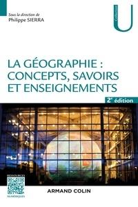 Téléchargement gratuit du répertoire électronique La géographie : concepts, savoirs et enseignements PDB iBook PDF 9782200613600 par Philippe Sierra