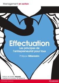 Philippe Silberzahn - Effectuation - Les principes de l'entrepreneuriat pour tous.