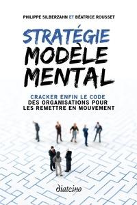 Stratégie modèle mental - Cracker enfin le code des organisations pour les remettre en mouvement.pdf