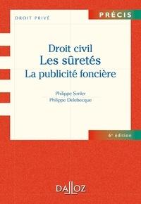 Philippe Simler et Philippe Delebecque - Droit civil. Les sûretés, la publicité foncière.