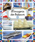 Philippe Simon et Marie-Laure Bouet - L'imagerie des bateaux.
