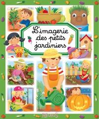 Philippe Simon et Marie-Laure Bouet - L'imagerie des petits jardiniers.