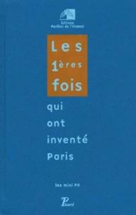 Philippe Simon et  Collectif - Les 1ères fois qui ont inventé Paris.