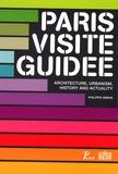 Philippe Simon - Paris visite guidée - ARchitecture, Urbanism, History and Actuality, édition en langue anglaise.