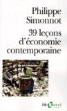 Philippe Simonnot - 39 leçons d'économie contemporaine.
