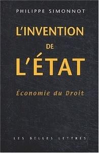 Philippe Simonnot - Economie du Droit - Tome 1, L'invention de l'Etat.