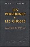 Philippe Simonnot - Economie du droit - Tome 2, Les personnes et les choses.