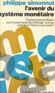 Philippe Simonnot - L'avenir du système monétaire.