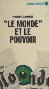 Philippe Simonnot et Michel Le Bris - Le monde et le pouvoir.