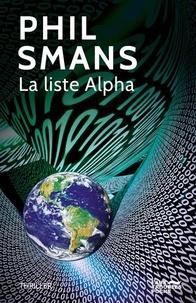 Téléchargez de nouveaux livres en ligne gratuitement La liste Alpha  par Philippe Smans in French 9782940606344
