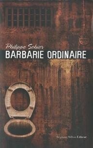 Philippe Sohier - Barbarie ordinaire.