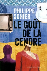 Philippe Sohier - Le goût de la cendre.