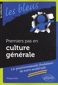 Philippe Solal - Premier pas en Culture générale.