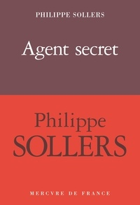Philippe Sollers - Agent secret.