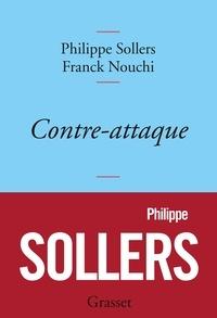 Philippe Sollers et Franck Nouchi - Contre-attaque - entretiens avec Franck Nouchi.