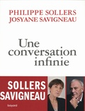 Philippe Sollers et Josyane Savigneau - Conversations infinies.