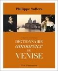 Philippe Sollers - Dictionnaire amoureux de Venise - Version illustrée.