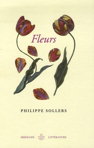 Philippe Sollers - Fleurs - Le grand roman de l'érotisme floral.