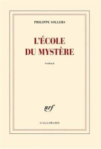 Philippe Sollers - L'école du mystère.