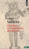Philippe Sollers - L'écriture et l'expérience des limites.