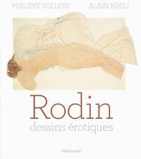 Philippe Sollers et Alain Kirili - Rodin - Dessins érotiques.