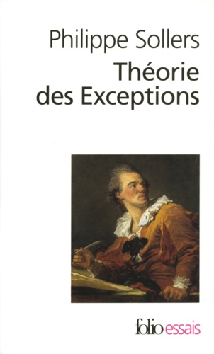 Philippe Sollers - Théorie des exceptions.