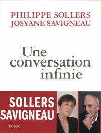 Philippe Sollers et Josyane Savigneau - Une conversation infinie.